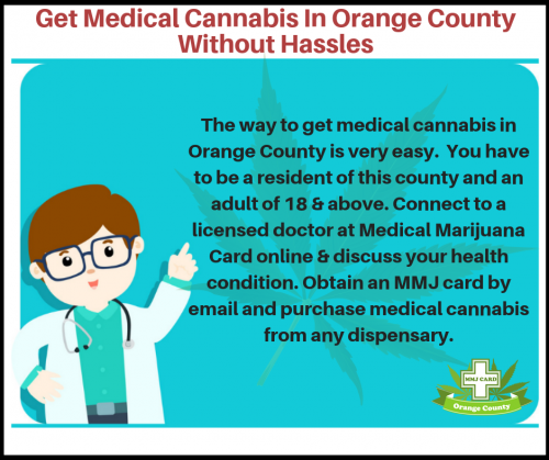 Get Medical Cannabis In Orange County Without Hassles
